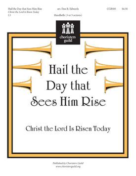 Hail the Day that Sees Him Rise (Christ the Lord Is Risen Today)
