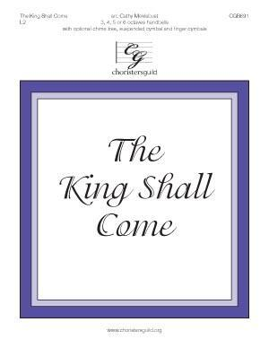 The King Shall Come (3, 4 or 5 Octaves)